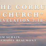 """The Corrupt Church"" Revelation 2:18-29"
