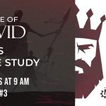 """Men's Bible Study """"The Life of David: A Man After God's Own Heart"""""""