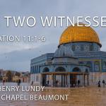 """The Two Witnesses"" Revelation 11:1-6"