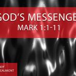 """""""God's Messenger"""" Mark 1:1-11"""