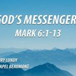 """""""God's Messengers"""" Mark 6:1-13"""